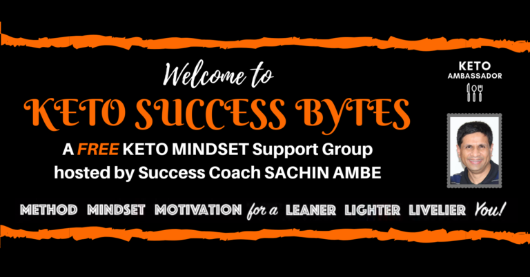 Keto Success Bytes - a FREE Support Group hosted by Success Coach Sachin Ambe